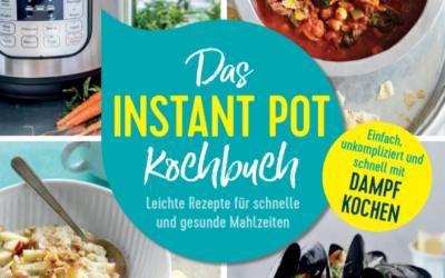 Das Instant Pot Kochbuch – Leichte Rezepte für schnelle und gesunde Mahlzeiten