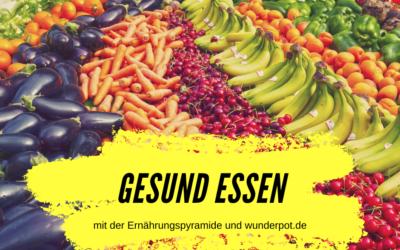 Gesund essen mit dem IP – und der Ernährungspyramide